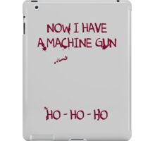 Die Hard: Now I have a machine gun Ho Ho Ho iPad Case/Skin