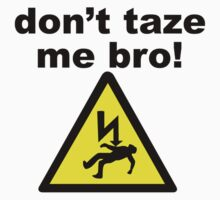 don't taze me bro! T-Shirt