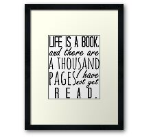 """""""Life is a book. . ."""" - Will Herondale Quote Framed Print"""