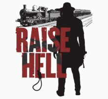 Raise Hell - Hell On Wheels by umairchaudhry