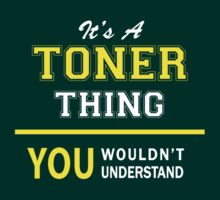 It's A TONER thing, you wouldn't understand !! by satro