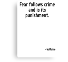 Fear follows crime and is its punishment. Canvas Print