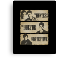 The Hunters, The Doctor and The Detective  Canvas Print