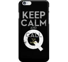 "Keep Calm and call Q ""I'm  your  new  Quartermaster"" iPhone Case/Skin"