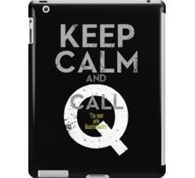 """Keep Calm and call Q """"I'm  your  new  Quartermaster"""" iPad Case/Skin"""
