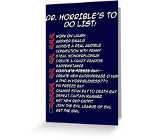 Dr. Horrible's To Do List  Greeting Card