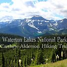 Waterton Lakes National Park - Carthew-Alderson Hiking Trail  by Vickie Emms