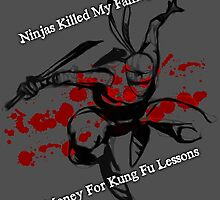 Ninjas Killed My Family by enfuego360
