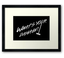 What's Your Damage-White Framed Print