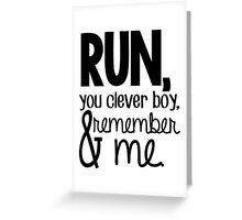 """""""Run, you clever boy, and remember me."""" - Clara Quote Greeting Card"""