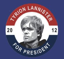 Tyrion for president by Velstadt