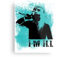 I'm Ill Metal Print