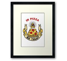 In Pizza We Trust Framed Print