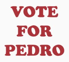 Napoleon Dynamite – Vote For Pedro by movieshirt4you