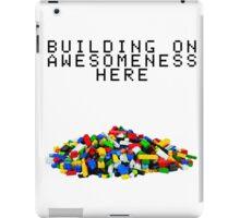 Building on Awesomeness  iPad Case/Skin