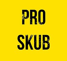 PRO SKUB by TheMac