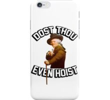 Dost thou even hoist? Do you even lift? (joseph ducreux) iPhone Case/Skin