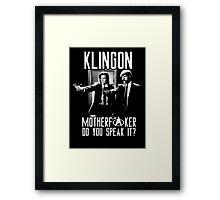 Klingon motherf**ker do you speak it? Pulp fiction parody Framed Print