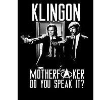 Klingon motherf**ker do you speak it? Pulp fiction parody Photographic Print