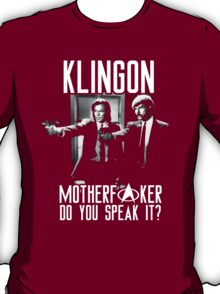 Klingon motherf**ker do you speak it? Pulp fiction parody T-Shirt