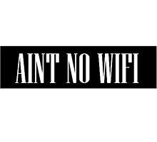 AINT NO WIFI by Teresaboardy