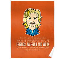 Friends Waffles and Work Poster