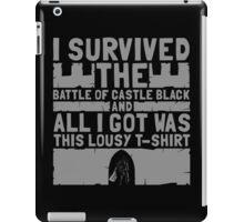 I survived the battle of castle black iPad Case/Skin