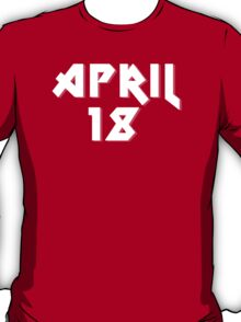 """April 18th """"AS Day"""" T-Shirt"""