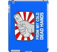 From my cold dead hands iPad Case/Skin