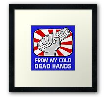 From my cold dead hands Framed Print