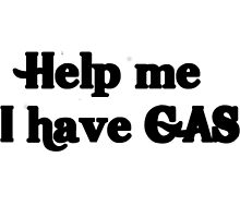 Help me, I have GAS by Nutria