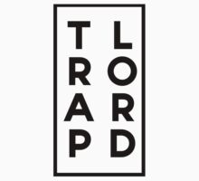 Trap Lord [black] by logeybearrr