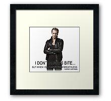 Eric Northman -I Don't Always Bite Framed Print