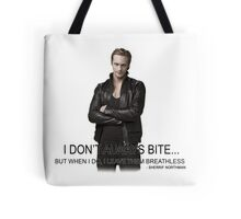Eric Northman -I Don't Always Bite Tote Bag
