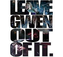 """""""Leave Gwen Out of It."""" Photographic Print"""