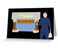 Michaels Myers Greeting Card