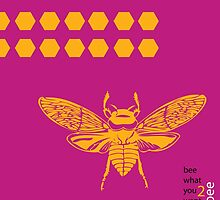 Bee what you want 2 bee by scardesign11