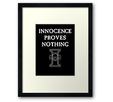 Innocence Proves Nothing Framed Print