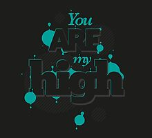 YOU ARE MY HIGH by snevi