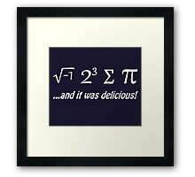 I Ate Some Pie and It Was Delicious Framed Print
