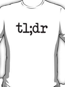 tl;dr Too Long Didn't Read T-Shirt