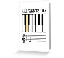 She Wants the D Piano Music Greeting Card