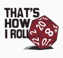 That's How I Roll by teeshirtninja