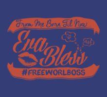 EVA BLESS #FREEWORLBOSS ORANGE by hznbrg