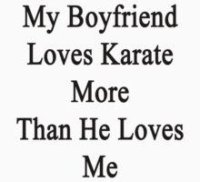 My Boyfriend Loves Karate More Than He Loves Me  by supernova23