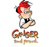 Ginger and Proud (Most Popular!) by gingermeggs