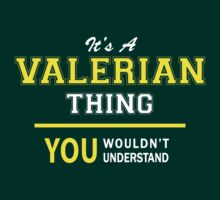 It's A VALERIAN thing, you wouldn't understand !! by satro