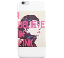 """I Believe in Pink"" - Audrey iPhone Case/Skin"