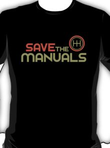 Save The Manuals (4) T-Shirt