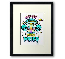 Wish You Were Weird Framed Print